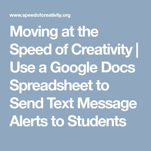 Moving at the Speed of Creativity | Use a Google Docs Spreadsheet to Send Text Message Alerts to Students