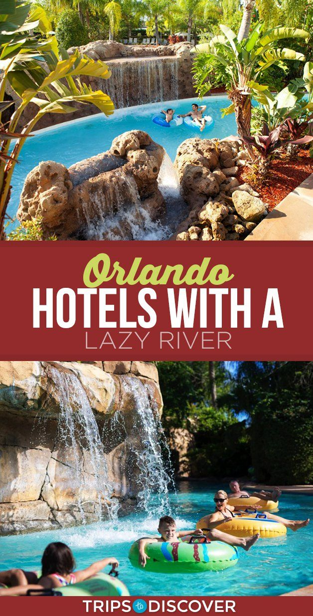 9 Best Orlando Hotels With A Lazy River Places To Visit