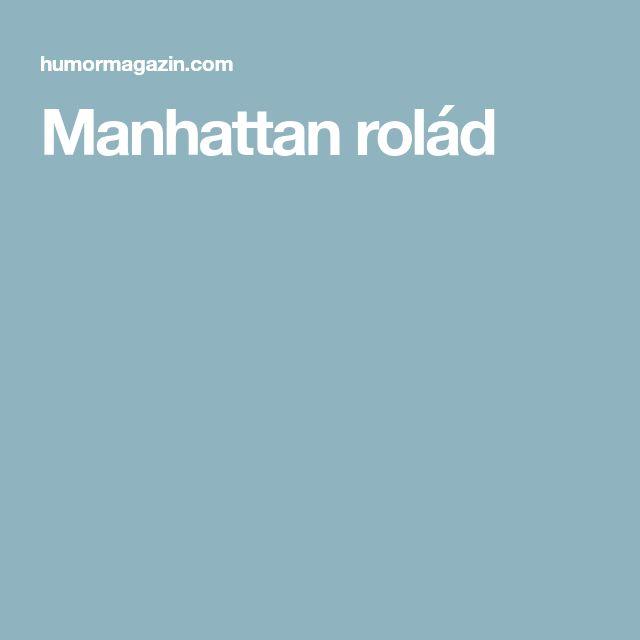 Manhattan rolád