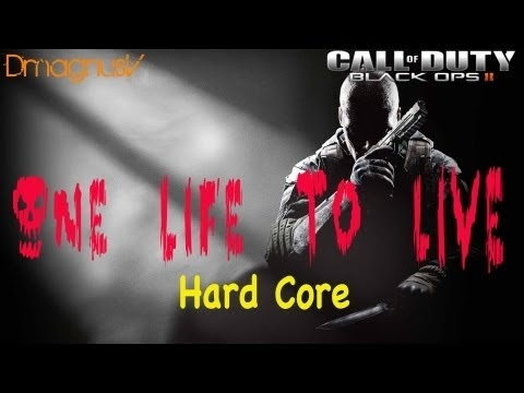 Call of Duty Black Ops 2 - One Life To Live - Hard Core