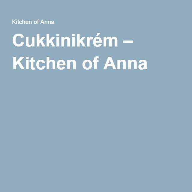 Cukkinikrém – Kitchen of Anna