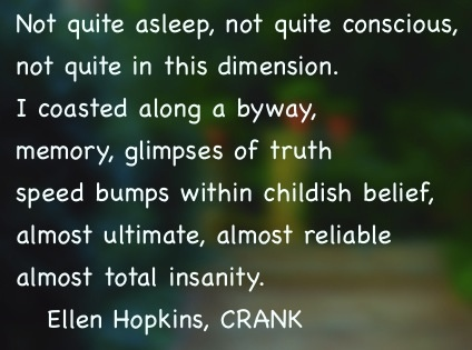 The Ellen Hopkins Quote of the Day is from CRANK
