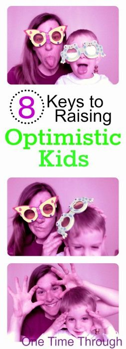 MUST READ!!! 8 Ideas for Raising Kids to be Optimists! Read what the experts say at One Time Through. #parenting #kids
