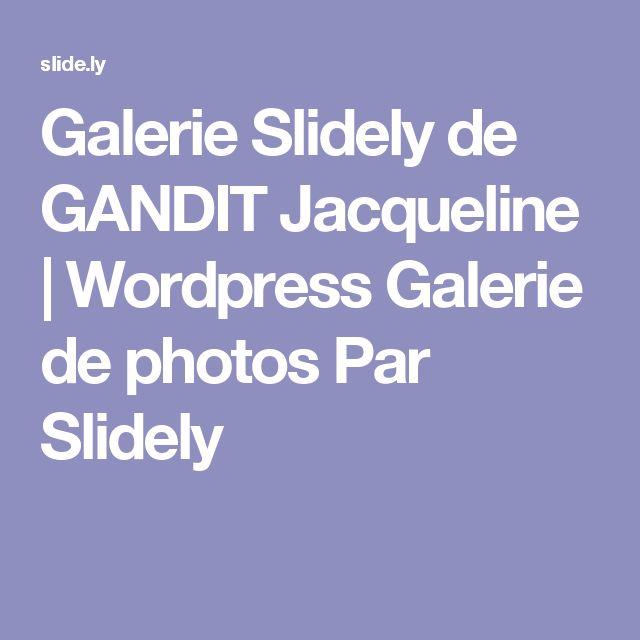 Galerie Slidely de GANDIT Jacqueline | Wordpress Galerie de photos Par Slidely