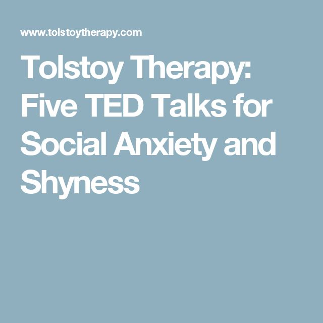 Tolstoy Therapy: Five TED Talks for Social Anxiety and Shyness