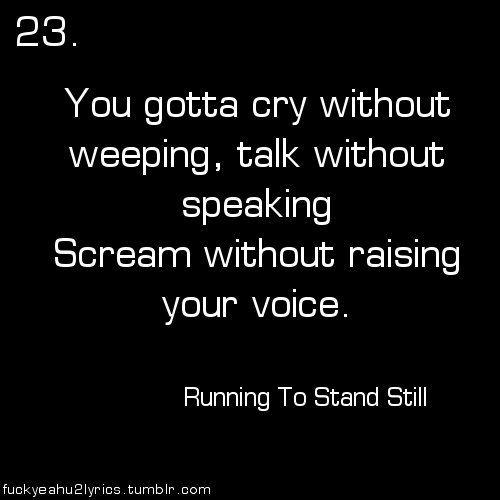one of my favorite U2 songs.  Running to Stand Still ~Joshua Tree