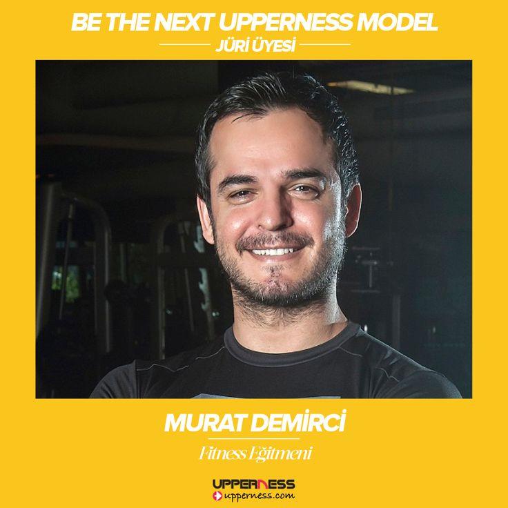 Upperness'ın heyecan dolu yarışmasının bitmesine az bir zaman kaldı. Jüri üyelerimizden Günün Egzersizi'nin kurucusu Murat Demirci en tarz Upperness Modelini seçecek jüri üyelerimizden biri.