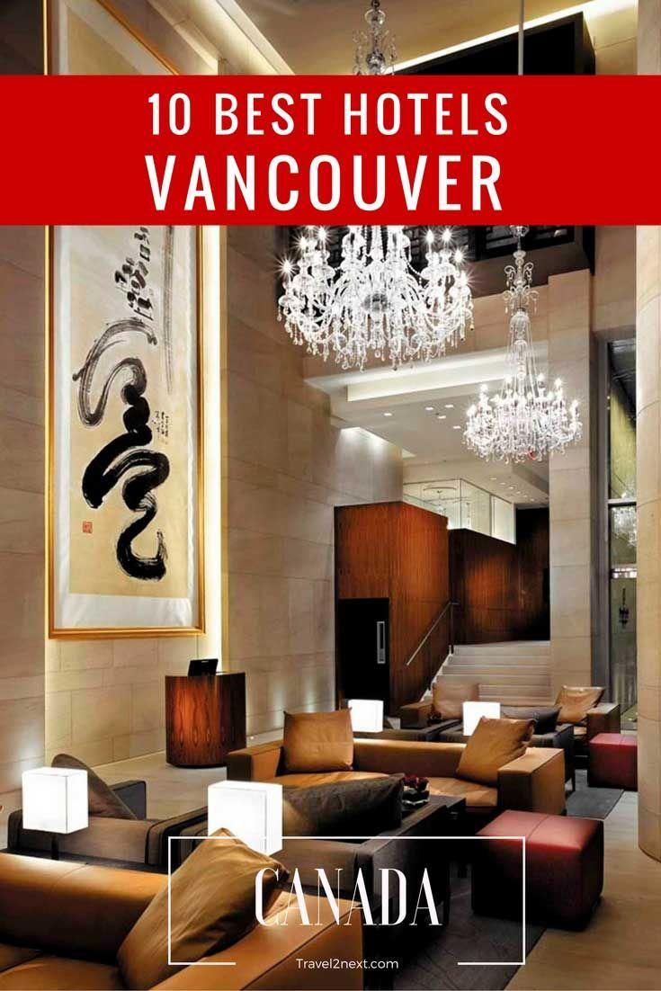 10 of the best Hotels in Vancouver http://travel2next.com/10-of-the-best-hotels-in-vancouver/?utm_campaign=coschedule&utm_source=pinterest&utm_medium=Travel%202%20Next&utm_content=10%20of%20the%20best%20Hotels%20in%20Vancouver