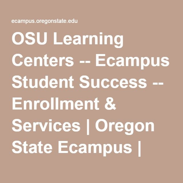 OSU Learning Centers -- Ecampus Student Success -- Enrollment & Services | Oregon State Ecampus | OSU Degrees Online