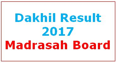 Dakhil Result 2017 | www.bmeb.gov.bd Madrasah Education Board. Madrasah board Dakhil Exam Result 2017 From Madrasah Board Official website. Dakhil Exam Result 2017 by Mobile SMS, Dakhil Result 2017 Mobile Apps and Dakhil Exam Result From Online.
