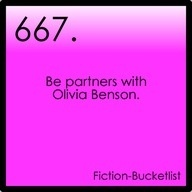 Be partners with Olivia Benson:) I would rather have Elliott Stabler, personally! :)