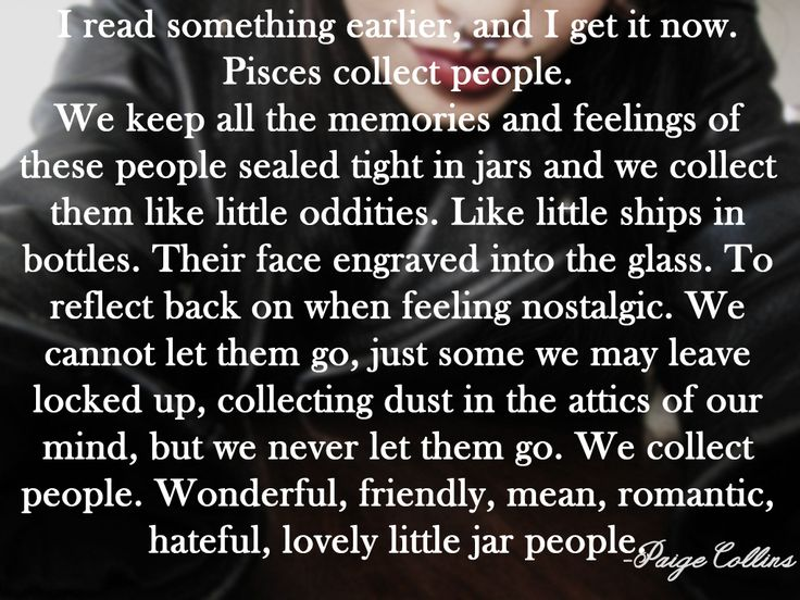 This is SO true --- best way I have ever seen this explained. Little Jar People. I may not keep all my material possessions as I make my way through life, but I'll always have all the people I've ever known in my head. Their voice and the way they laugh, their smile and traits and talents and face.