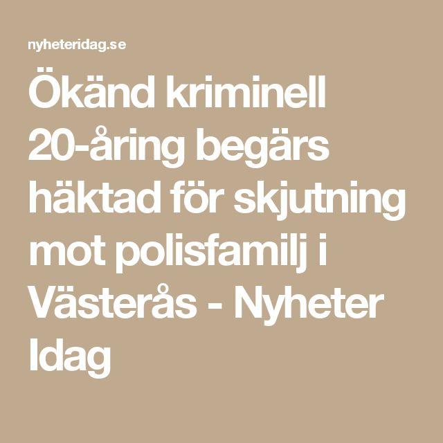 Ökänd kriminell 20-åring begärs häktad för skjutning mot polisfamilj i Västerås - Nyheter Idag
