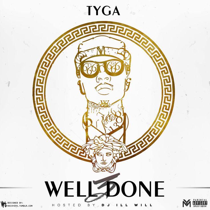 Tyga Well 3 Done