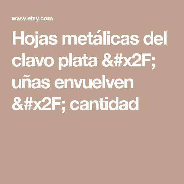 Hojas metálicas del clavo plata / uñas envuelven / cantidad