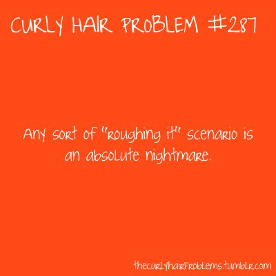 hahaCurly Hair Problems, Funny Stuff, Tent Camping Quotes Funny