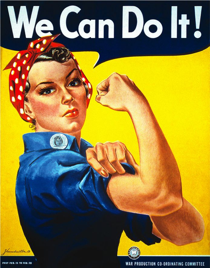 """Rosie the Riveter. Ca. 1940s. American. During the 1940s, especially when World War II began, there was a huge wave of feminism. Throughout the war, there were posters showing how women were tough and wanted to join the men and make a difference. One extremely famous poster was the """"We Can Do It!"""" poster with Rosie the Riveter on it. Rosie became a well-known symbol for feminism during this time period and even today.  History.com"""