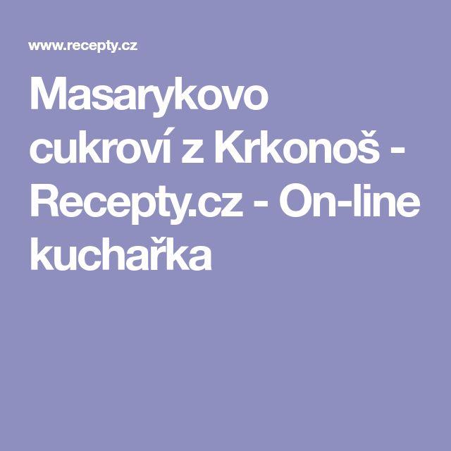 Masarykovo cukroví z Krkonoš - Recepty.cz - On-line kuchařka
