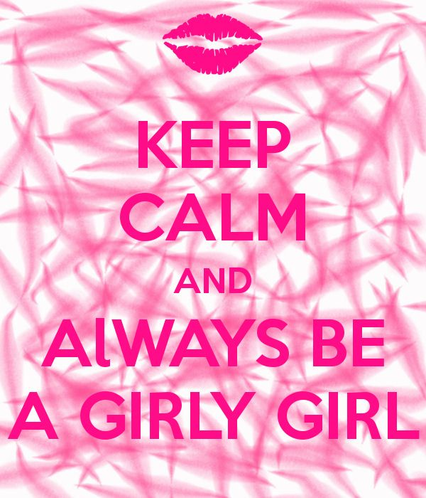 49 best keep calm images on pinterest keep calm quotes keep calm pretty n pink makes me happy keep calm and always be a girly girl ironically so many of my include the words so in its because i am a real girly girl voltagebd Choice Image