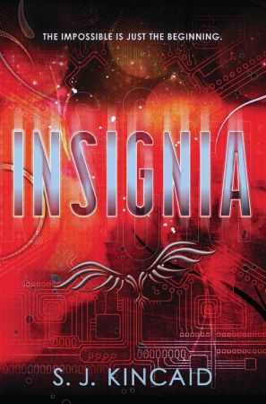 Insignia - S. J. Kincaid. Tom, a fourteen-year-old genius at virtual reality games, is recruited by the United States Military to begin training at the Pentagon Spire as a Combatant in World War III, controlling the mechanized drones that do the actual fighting off-planet.
