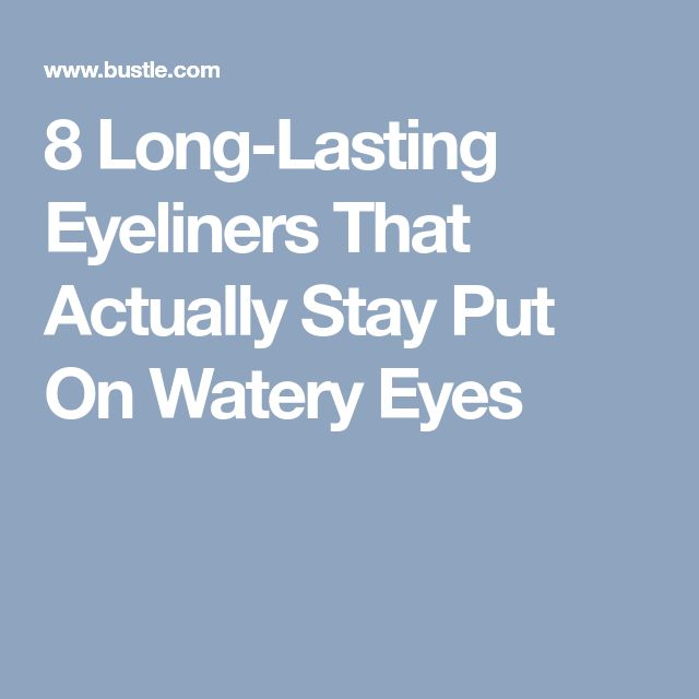 8 Long-Lasting Eyeliners That Actually Stay Put On Watery Eyes