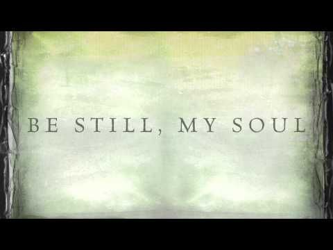 Kari Jobe - Be Still My Soul (In You I Rest) [Lyrics] - YouTube -- every word of this beautiful hymn still stands true today, no matter what season you are in. God is always faithful. <3