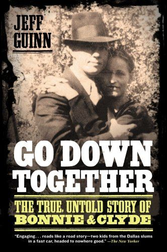 Go Down Together: The True, Untold Story of Bonnie and Clyde by Jeff Guinn,http://www.amazon.com/dp/1416557075/ref=cm_sw_r_pi_dp_SG1vsb1S9JPFA4X4