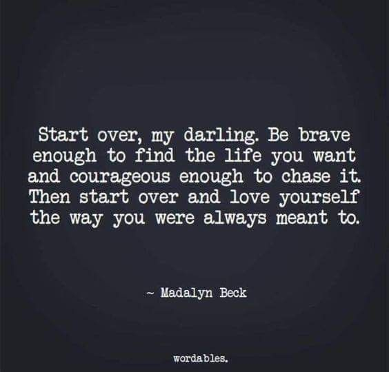 Sometimes all you can do is start over! Be the one that is brave enough to follow their dreams and fight for their goals! Go after the life you want and be courageous enough to go for it!! But most important love yourself the way you deserve to be loved!! https://www.musclesaurus.com