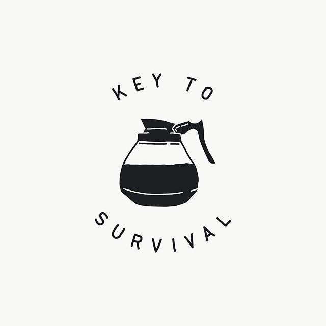 For coffee lovers: key to survival #CoffeeQuotes