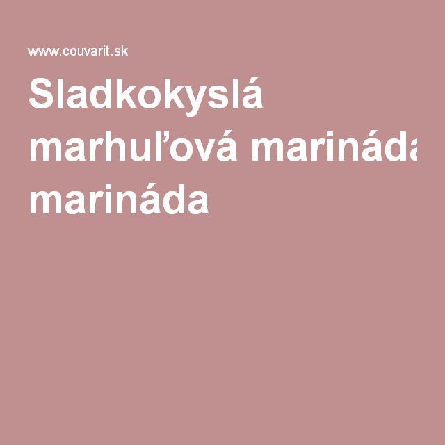 Sladkokyslá marhuľová marináda