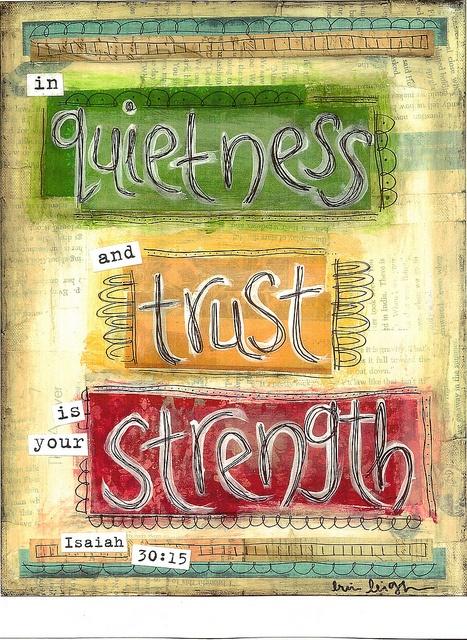 In quietness and trust is your strength. Isaiah 30:15 scripture art