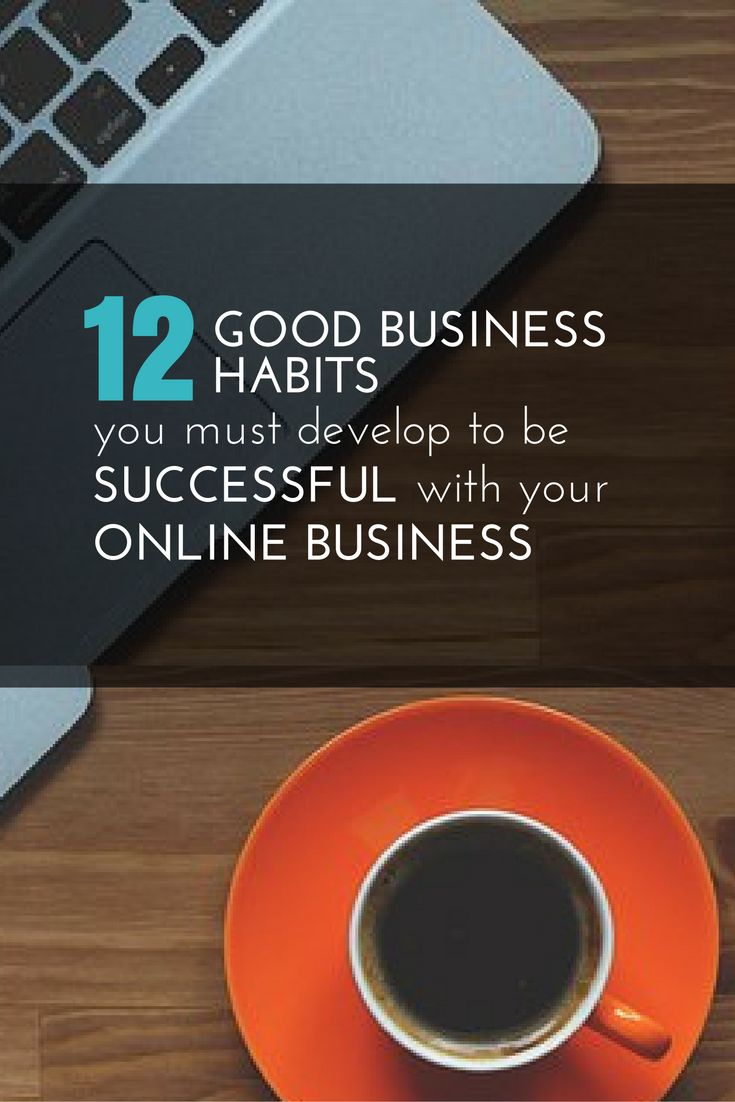 NEW POST: 12 good business habits you must develop to be successful with your Online Business