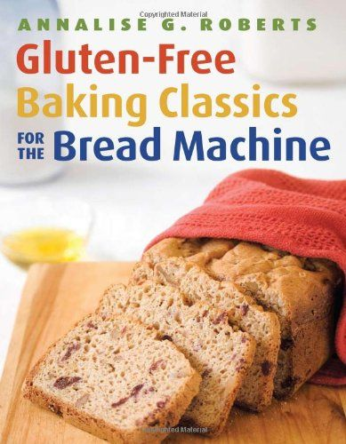 Cinnamon Rolls Gluten-Free Baking Classics for the Bread Machine