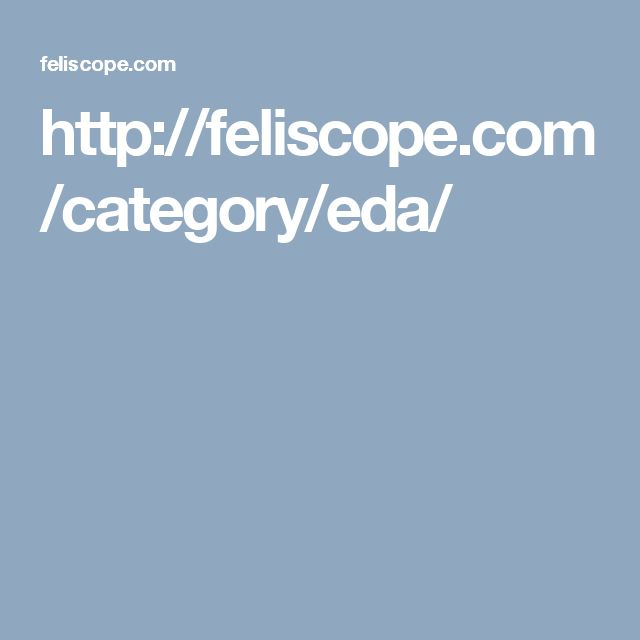 http://feliscope.com/category/eda/