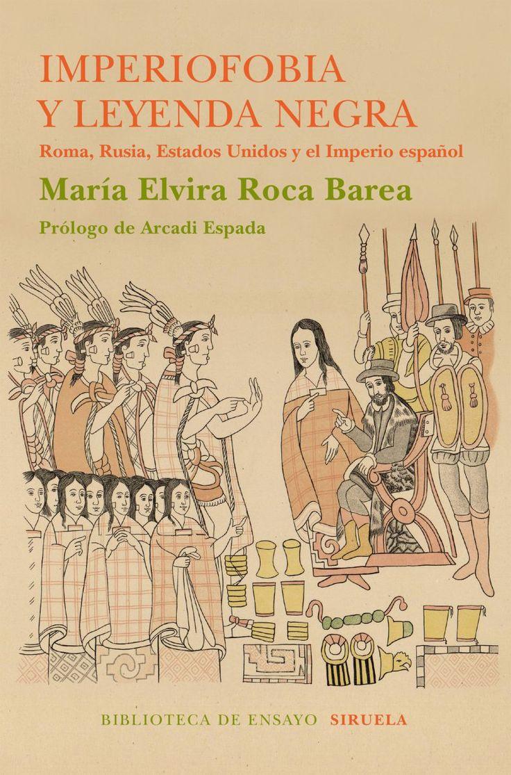 Libro de la semana: IMPERIOFOBIA Y LA LEYENDA NEGRA   MARIA ELVIRA ROCA BAREA