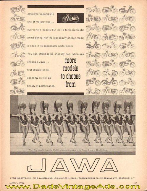 Shown: Most American Girls in the World, currently appearing in the Congo Room of Hotel Sahara.   Jawa offers a complete line of motorcycles...everyone a beauty but not a tempermental prima donna. For the real beauty of each model is seen in its dependable performance. You can afford to be choosey,