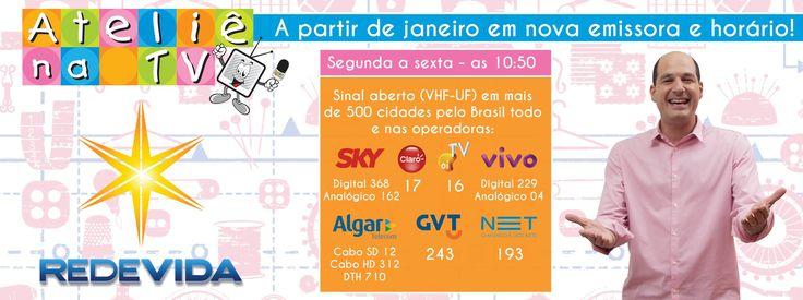 O Ateliê na TV é exibido na Rede Vida, às 10:50,  operadoras: SKY – digital 368/analógico 162; CLARO – 17; TV OI – 16; VIVO – digital 229/analógico 04; ALGAR TELECOM – cabo SD 12 / cabo HD 312 / DTH 710; GVT – 243; NET – 193.