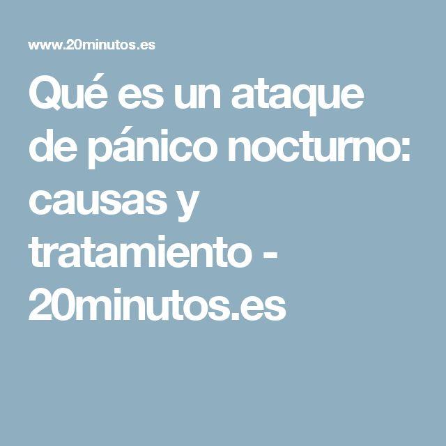Qué es un ataque de pánico nocturno: causas y tratamiento - 20minutos.es