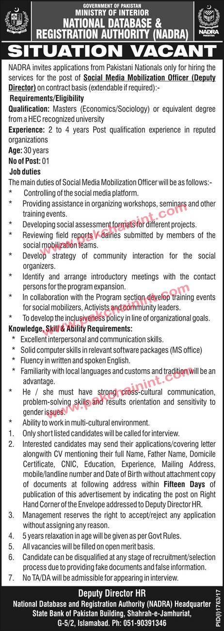 SITUATION VACANT Government invites applications from Pakistani Nationals only for hiring the services for the post of Social Media Mobilization Officer (Deputy Director) on contract basis (extendable if required):­Requirements/Eligibility  Qualification: Masters (Economics/Sociology) or equivalent degree from a HEC recognized university  Experience:   #DATABASE #Government #Ministry #NATIONAL #of #of interior #Pakistan