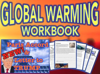 This 8 page workbook explores the impacts of global warming. This product has been newly updated and includes an explanation of the Paris Climate Accord as well as the United States pulling out of the Paris Agreement. Students will also reflect on what they have learned throughout the workbook in a culminating assignment in which they write a letter