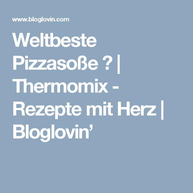 Weltbeste Pizzasoße ♡ | Thermomix - Rezepte mit Herz | Bloglovin'