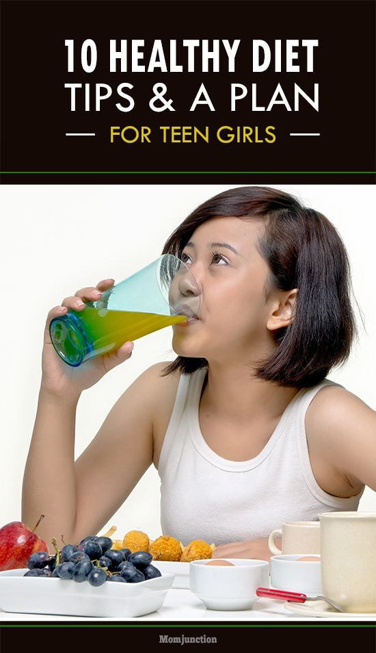 Are you are confused about what your teen should & shouldn't eat in their initial days? Check out 10 healthy tips & a diet plan for a teenage girl.