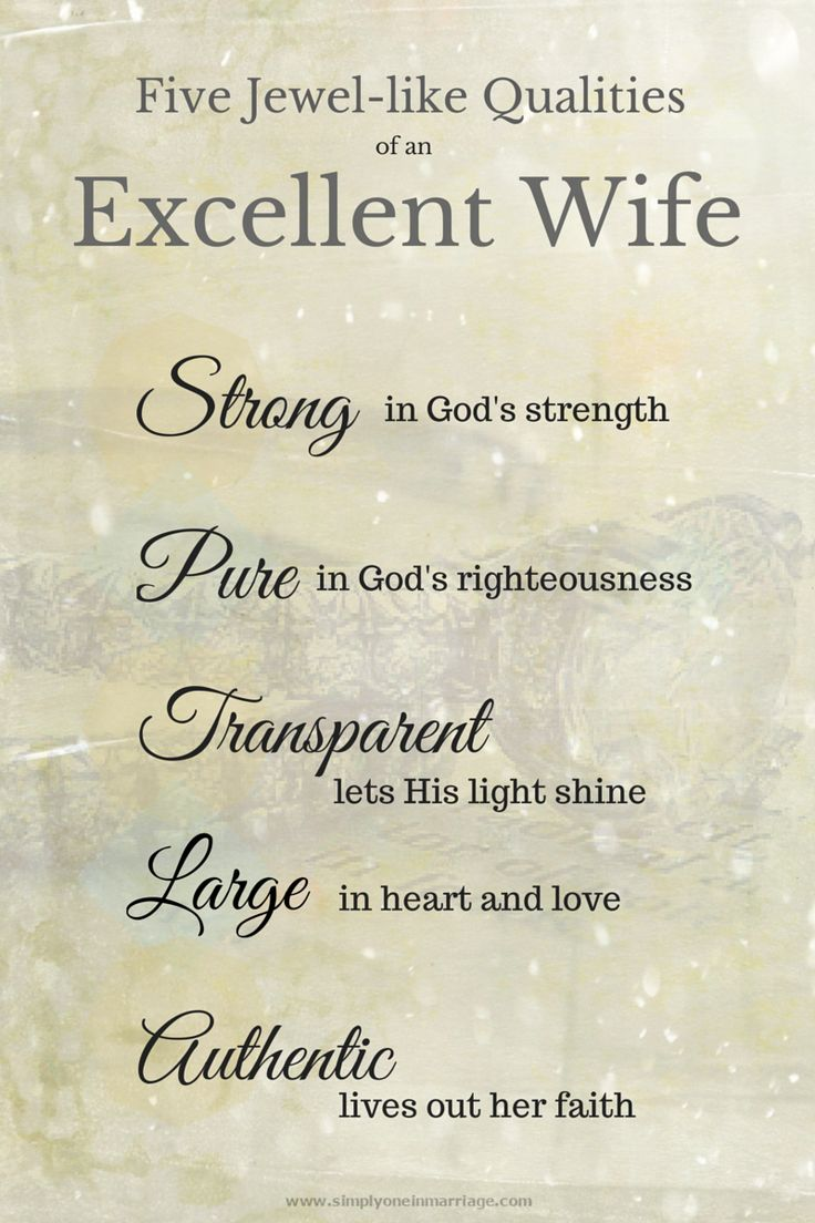 qualities of a good wife What does it mean to be a godly wife  her husband has a good reputation in the community, and his wife never speaks ill of him, never gossips about him.
