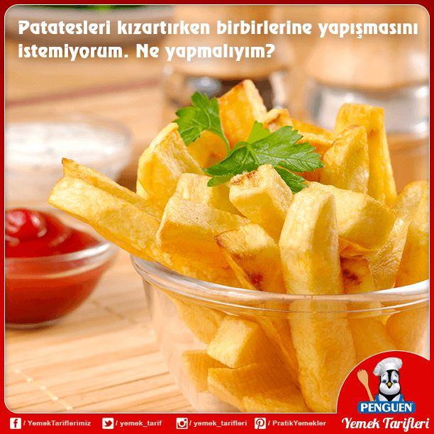 Patatesleri kızartırken birbirine yapışmasını istemiyorsanız dilimledikten sonra 2-3 su yıkayıp süzülmeye bırakın.