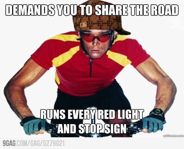 Scumbag Cyclist: Funny Things, Hate, Scumbag Bicyclist, Funny Odd, Truth, Funny Stuff, Scumbag Cyclist, Fo Shizzle Funnies