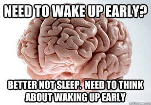 wake up early.Funny Pictures, Scumbagbrain, So True, Funny Stuff, Humor, Funny Photos, Brain Memes, Scumbag Brain, True Stories