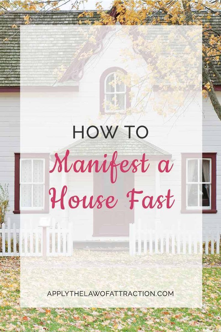 How to Manifest a House Fast