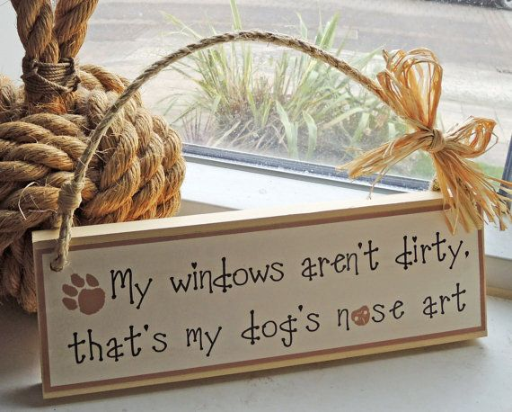 Funny sign for a dog owner my windows aren't by SallyGristArtwork