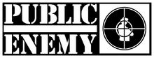 """PUBLIC ENEMY """"Fight the powers that be..."""""""