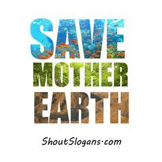 Save mother earth. Cool image.